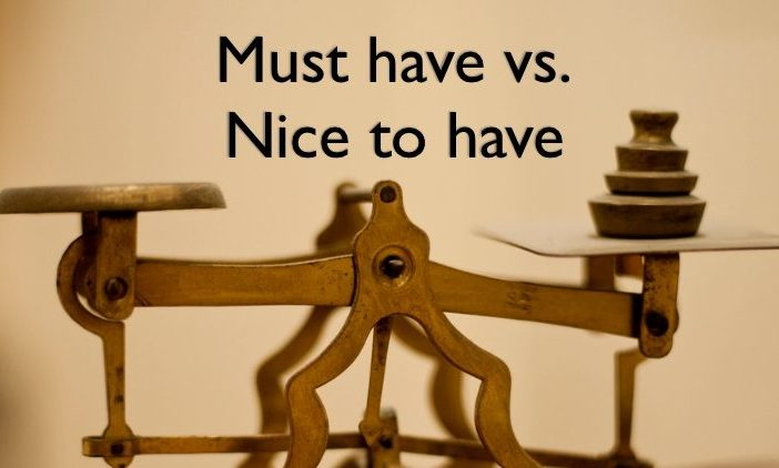 must have vs nice to have